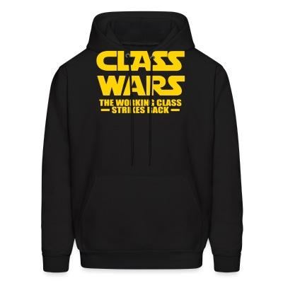Sweat (Hoodie) Class wars - the working class strikes back