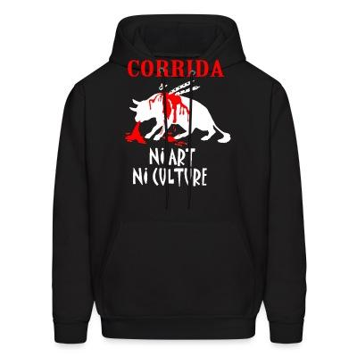 Sweat (Hoodie) Corrida: ni art ni culture