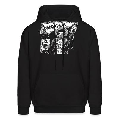 Sweat (Hoodie) Disorder - Make home brew not war