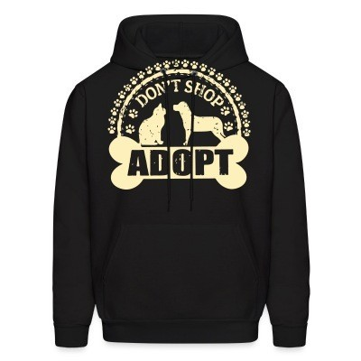Sweat (Hoodie) Don't shop adopt
