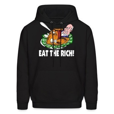Sweat (Hoodie) Eat the rich!