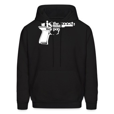 Sweat (Hoodie) Education is the most powerful weapon