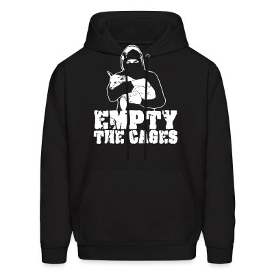 Sweat (Hoodie) Empty the cages