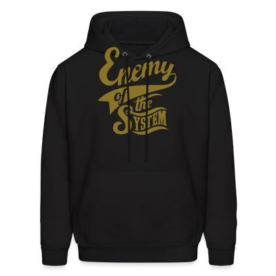 Sweat (Hoodie) Enemy of the system