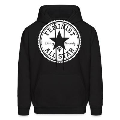 Sweat (Hoodie) Feminist all star - Destroy patriarchy