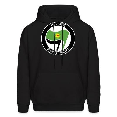 Sweat (Hoodie) Fuck Daesh. Support Rojava