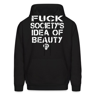 Sweat (Hoodie) Fuck society's idea of beauty