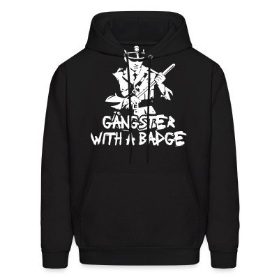 Sweat (Hoodie) Gangster with a badge