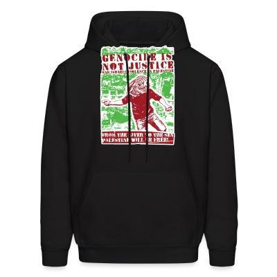 Sweat (Hoodie) Genocide is not justice, end israeli violence in Palestine. From the river to sea, Palestine will be free!
