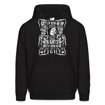 Sweat (Hoodie) Get up stand up - Stand up for your rights - Don't give up the fight