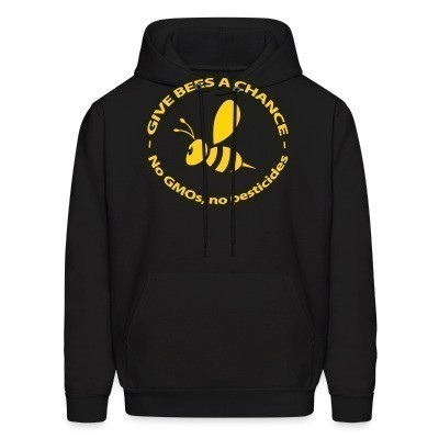 Sweat (Hoodie) Give bees a chance - No GMO's, no pesticides