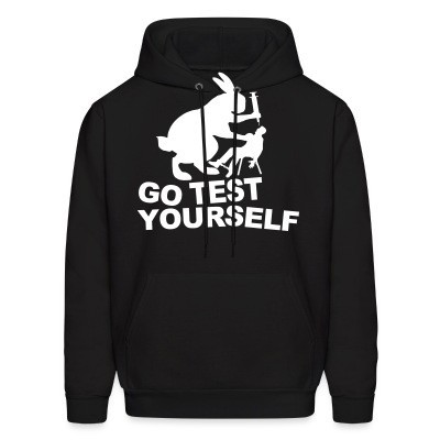 Sweat (Hoodie) Go test yourself