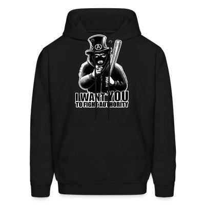 Sweat (Hoodie) I want you to fight authority