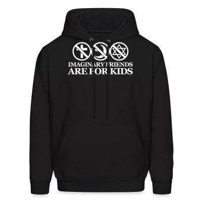 Sweat (Hoodie) Imaginary friends are for kids