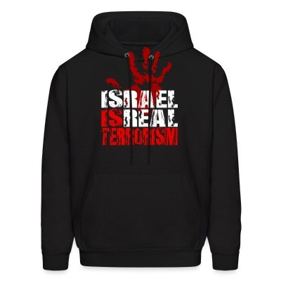 Sweat (Hoodie) Israel is real terrorism
