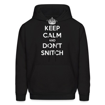 Sweat (Hoodie) Keep calm and don't snitch