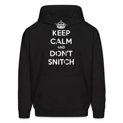 Keep calm and don't snitch