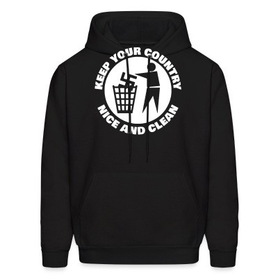 Sweat (Hoodie) Keep your country nice and clean