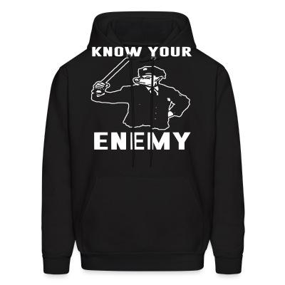 Sweat (Hoodie) Know your enemy