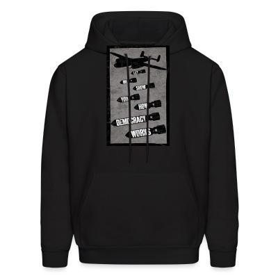 Sweat (Hoodie) Let me show you how democracy works