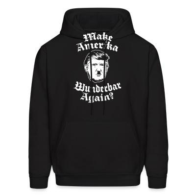 Sweat (Hoodie) Make amerika wunderbar again?