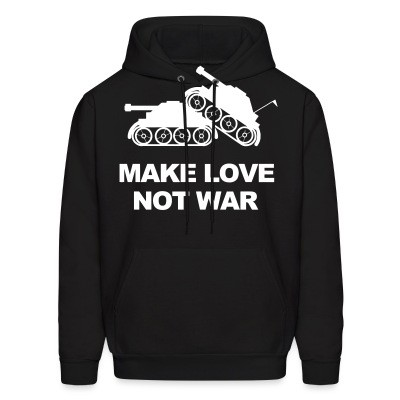 Sweat (Hoodie) Make love not war