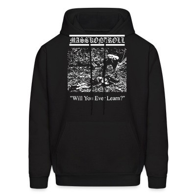 Sweat (Hoodie) Masskontroll - Will you ever learn?