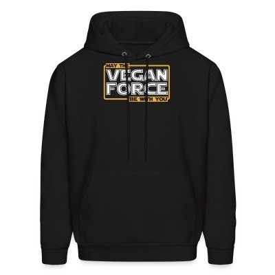 Sweat (Hoodie) May the vegan force be with you