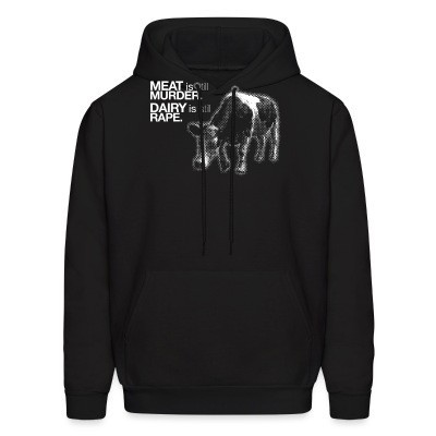 Sweat (Hoodie) Meat is still murder. Dairy is still rape.