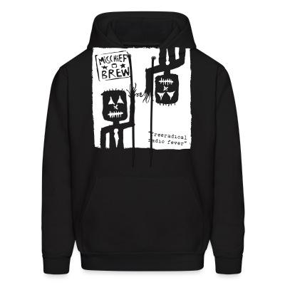 Sweat (Hoodie) Mischief Brew - Freeradical radio fever