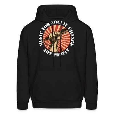 Sweat (Hoodie) Music for social change not profit