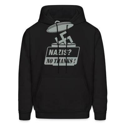 Sweat (Hoodie) Nazis? no thanks!