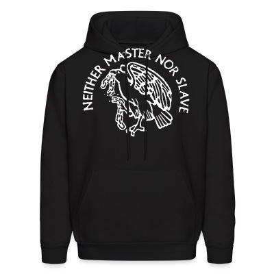 Sweat (Hoodie) Neither master nor slave
