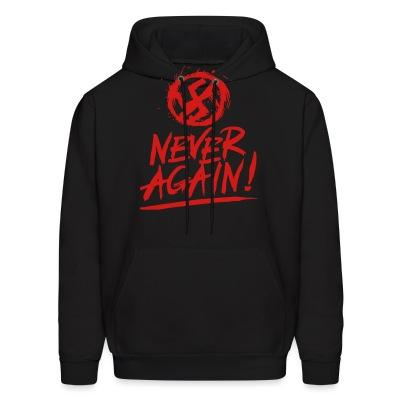 Sweat (Hoodie) Never again!