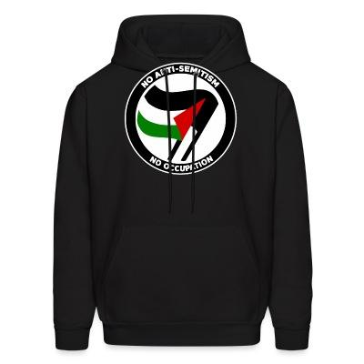 Sweat (Hoodie) No anti-semitism no occupation