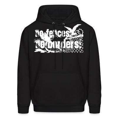 Sweat (Hoodie) No fences no borders!