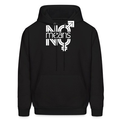Sweat (Hoodie) No means no