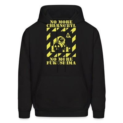 Sweat (Hoodie) No more Chernobyl, no more Fukushima