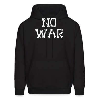 Sweat (Hoodie) No war