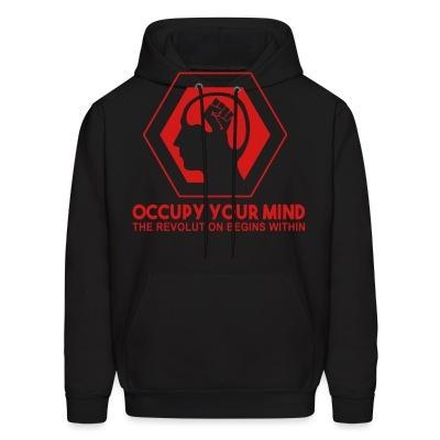 Sweat (Hoodie) Occupy your mind. The revolution begins within
