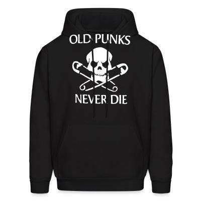 Sweat (Hoodie) Old punks never die
