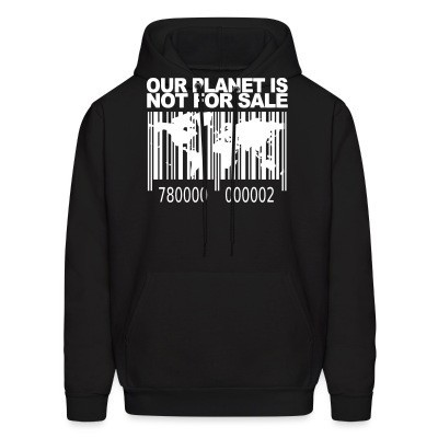 Sweat (Hoodie) Our planet is not for sale