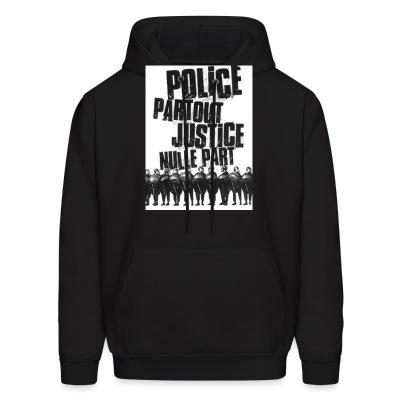 Sweat (Hoodie) Police partout justice nulle part