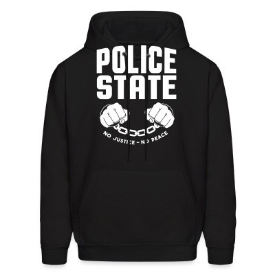 Sweat (Hoodie) Police state / No justice no peace