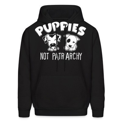Sweat (Hoodie) Puppies not patriarchy