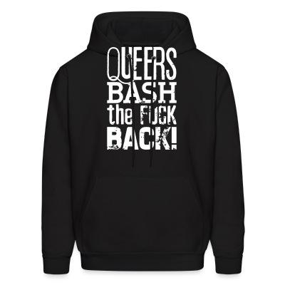 Sweat (Hoodie) Queers bash the fuck back!