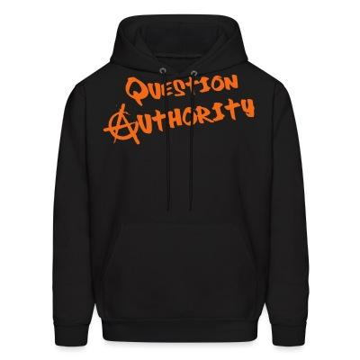 Sweat (Hoodie) Question authority