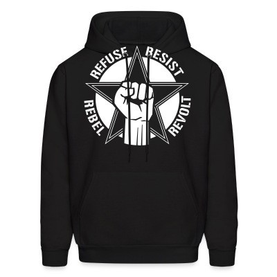 Sweat (Hoodie) Refuse resist rebel revolt
