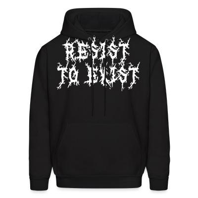 Sweat (Hoodie) Resist to exist