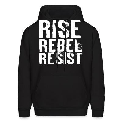 Sweat (Hoodie) Rise Rebel Resist